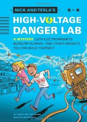 Nick and Tesla's High Voltage Danger Lab