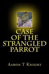 Case of the Strangled Parrot